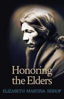Honoring the Elders by Bishop, Elizabeth Martina