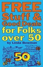Free Stuff and Good Deals for Folks Over 50 (Free Stuff & Good Deals series), Bo