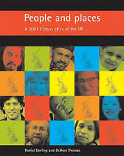 People and Places: A 2001 Census Atlas of the UK, New, Thomas, Bethan, Dorling,