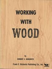 Working With Wood Basic Text Tools Safety Projects Jr High Horowitz 1970 Illustr