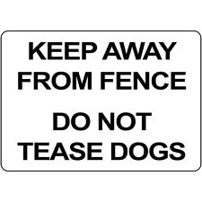 """Keep Away from fence DO NOT tease dogs made USA 12"""" x 8"""" Aluminum Sign"""