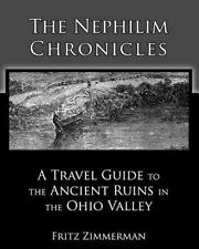The Nephilim Chronicles: A Travel Guide To The Ancient Ruins In The Ohio Vall...