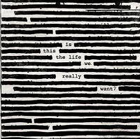 ROGER WATERS - IS THIS THE LIFE WE REALLY WANT? - NEW CD ALBUM