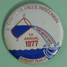 1977 First Chippewa Falls Wisconsin Pure Water Fishing Pin Button...Free Ship!