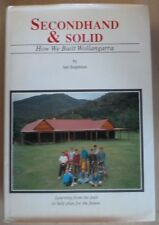 SECONDHAND & SOLID - How We Built Wollangarra (Vic) - by Ian Stapleton *Signed*