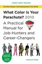 What Color Is Your Parachute? 2010 : A Practical Manual for Job-Hunters and...