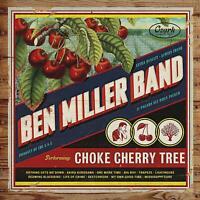 Ben Miller Band Choke Kirsche Tree (2018) 11-track CD Album Neu/Verpackt