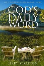 God's Daily Word: Daily Devotionals for January - April (Volume 1)