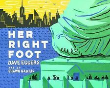 Her Right Foot by Dave Eggers (2017, Hardcover)