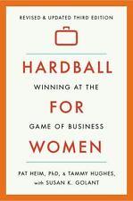 Hardball for Women: Winning at the Game of Business: Third Edition, Heim, Pat, H