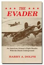 Evader: An Airman's 8 Months with the Dutch Underground by Dolph HB 1991 USAAF