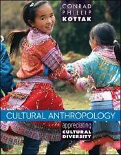 Cultural Anthropology : Appreciating Cultural Diversity by Conrad Phillip Kottak