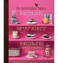 The Hummingbird Bakery Home Sweet Home: 100 New Recipes for Baking Brilliance...