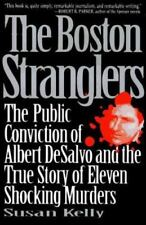 The Boston Stranglers : The Wrongful Conviction of Albert DeSalvo and the True S