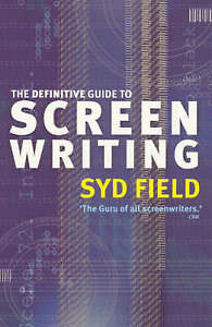 The Definitive Guide to Screenwriting - Syd Field