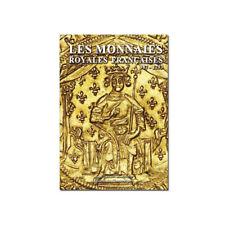 Les Monnaies Royales Françaises de 987 à 1793.