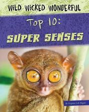 Wild Wicked Wonderful: Top 10: Super Senses by Virginia Loh-Hagan (2017)