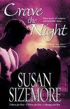 Crave the Night : I Burn, Thirst, & Hunger for You by Susan Sizemore 3 in1 novel
