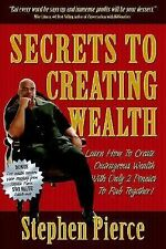 Secrets to Creating Wealth: Learn How to Create Outrageous Wealth with Only Two