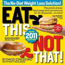 Eat This, Not That! 2011 : Thousands of Easy Food Swaps That Can Save You 10,...