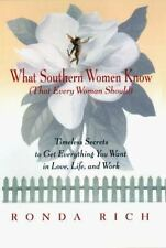 What Southern Women Know (That Every Woman Should): Timeless Secrets to Get Eve