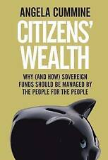 Citizens' Wealth: Why (and How) Sovereign Funds Should be Managed by the People