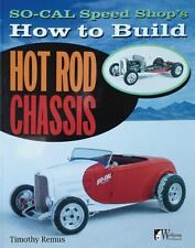 SO-CAL Speed Shop's How to Build Hot Rod Chassis by Timothy Remus (2013,...