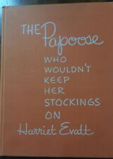 The Papoose Who Wouldn't Keep Her Stockings On Harriet Evatt 1954 - EX LIB