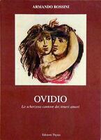 Ovidio lo scherzoso cantore dei teneri amori - A.Rossini - Libro nuovo!!