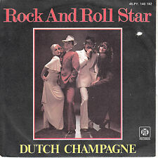 "7"" 45 TOURS FRANCE DUTCH CHAMPAGNE ""Rock And Roll Star / Kiss You Baby"" 1976"