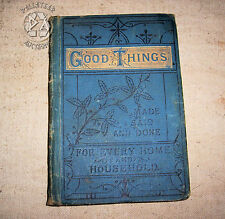 Antique Hard Cover Book 'Good Things' Published by Goodall, Backhouse & Co. 1891