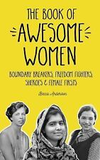 The Book of Awesome Women by Becca Anderson and Varla Ventura (2017, Paperback)