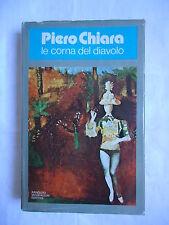 Piero Chiara, LE CORNA DEL DIAVOLO, Mondadori, 1977, FIRMA AUTOGRAFA, II EDIZION
