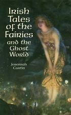 Irish Tales of the Fairies and the Ghost World (Celtic, Irish) - Acceptable - Cu