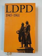 LDPD : 1945 bis 1961 im festen Bündnis mit d. Arbeiterklasse und ihrer Partei