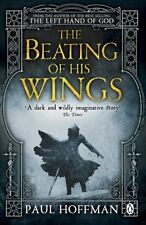 The Beating of his Wings (The Left Hand of God),Paul Hoffman