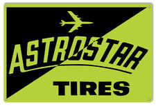 Astrostar Tires Reproduction Gas Station Metal Sign 12x18