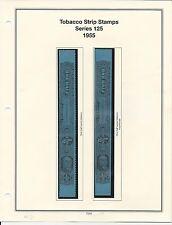 U. S. Revenue Tobacco Strip Stamps - Series125  1955 PRISTINE (LN121)