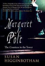 Margaret Pole: The Countess in the Tower, , Higginbotham, Susan, Very Good, 2016
