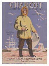 CHARCOT EXPLORATEUR DES MERS POLAIRES COLL GRANDS FRANCAIS SENARD 1944