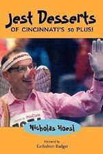 Jest Desserts of Cincinnati's 50 Plus! by Nicholas Hoesl (2007, Paperback)