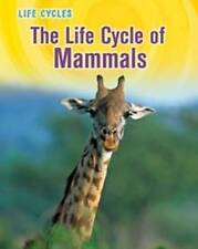 Life Cycle of Mammals (Life Cycles) by Gray, Susan Heinrichs