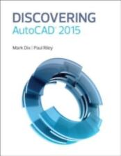 Discovering AutoCAD 2015 by Mark Dix and Paul Riley (2014, Paperback)