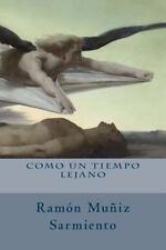 Como un Tiempo Lejano by Oscar Cruz and Ramón Muñiz Sarmiento (2014, Paperback)