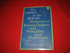 The Ghost in the House Mental health postpartum depression Tracy Thompson 2006
