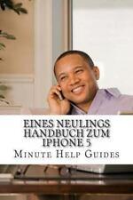 Eines Neulings Handbuch Zum IPhone 5 by Minute Help Guides Staff (2012,...