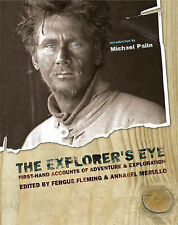 The Explorer's Eye: First-hand Accounts of Adventure and Exploration,