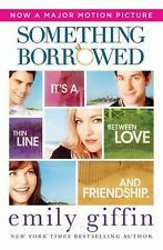 Something Borrowed by Emily Giffin (2011, Paperback, Movie Tie-In) Brand New