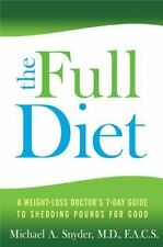 The Full Diet: A Weight-Loss Doctor's 7-Day Guide to Shedding Pounds for Good