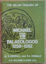 Bendall S. Donald P.J. The Billon Trachea of Michael VIII Palaeologos 1258-1282